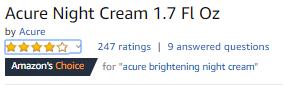 Acure's Night Cream has the Amazon's Choice award. e Amazon's C