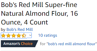 Bob's Red Mill Almond Flour is an Amazon's Choice product.