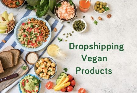 How To Start Dropshipping Vegan Products