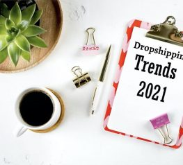 Top 10 Current Dropshipping Trends For 2021
